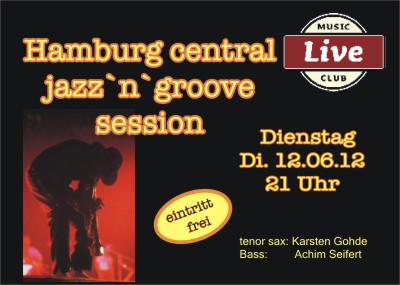 12.06 hamburg central jazz´n groove session musicclublive